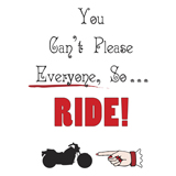 you can't please everyone, so ride, ladies motorcycle t-shirt design