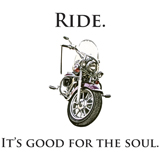 ride, it's good for the soul motorcycle t-shirt design