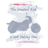 the greatest risk is not taking one soft feminine motorcycle t-shirt design